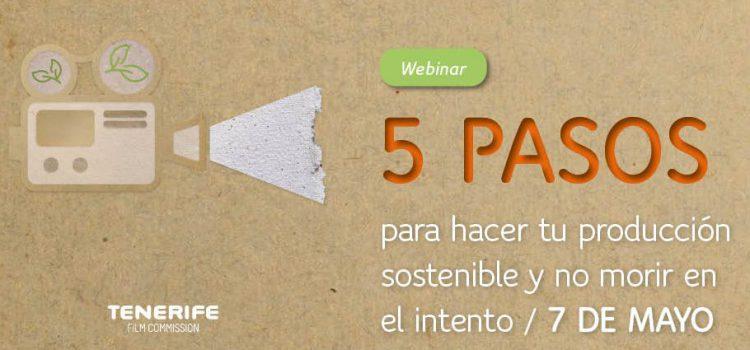 Webinar gratuito '5 pasos para hacer tu producción sostenible y no morir en el intento'